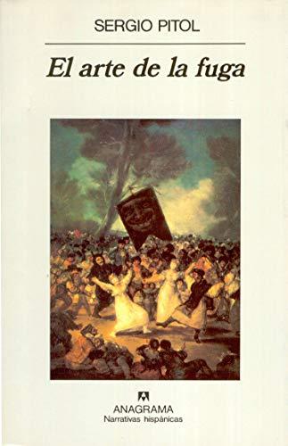 El arte de la fuga (Narrativas hispánicas nº 224) (Spanish Edition)