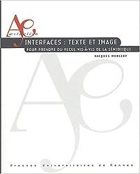 Interfaces : textes et image : Pour prendre du recul vis-à-vis de la sémiotique