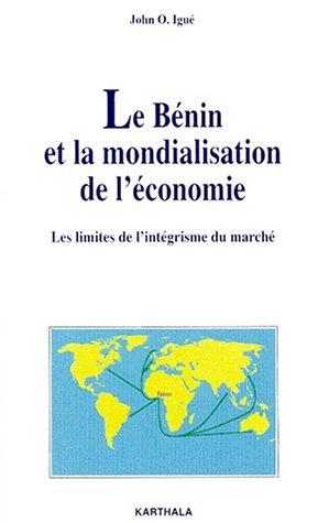 Le Bénin et la mondialisation de l'économie par John O. Igue