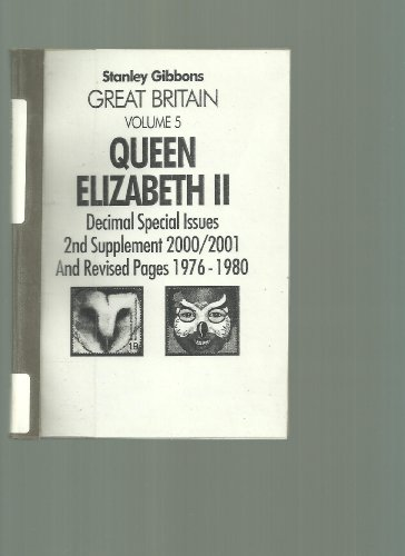 Stanley Gibbons Great Britain Specialised Stamp Catalogue Volume 5 Queen Elizabeth Decimal Special Issues, 2nd Supplement 2000/2001 and Revised Pages 1976-1980: v. 5