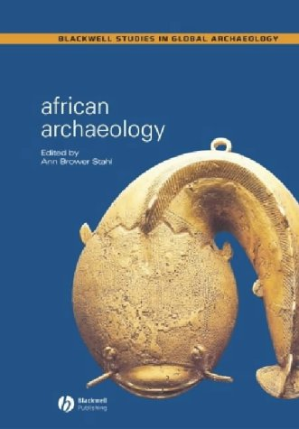 African Archaeology: A Critical Introduction (Blackwell Studies in Global Archaeology)