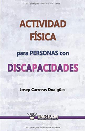 Actividad fÕsica para personas con discapacidades por Josep Carreras Duaigues