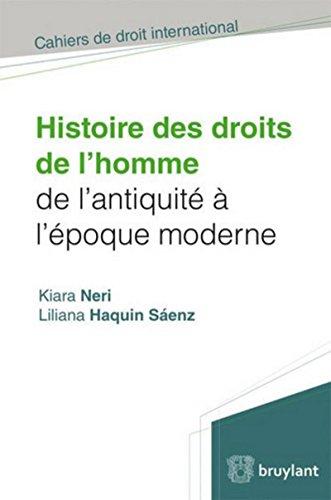 Histoire des droits de l'homme de l'antiquité à l'époque moderne par Liliana Haquin Sáenz
