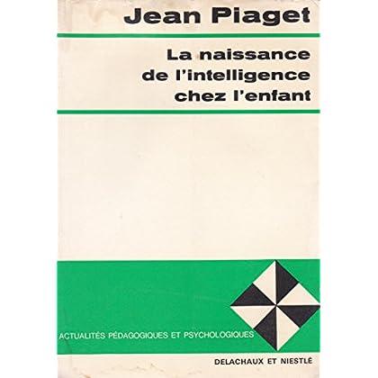 La naissance de l'intelligence chez l'enfant