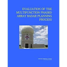 Evaluation of the Multifunction Phased Array Radar Planning Process by Committee on the Evaluation of the Multifunction Phased Arra (2008) Paperback