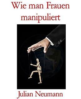 wie manipuliert man frauen
