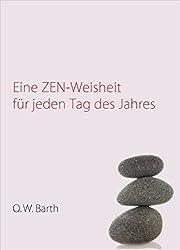 Eine Zen-Weisheit für jeden Tag des Jahres