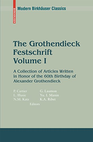 The Grothendieck Festschrift, Volume I: A Collection of Articles Written in Honor of the 60th Birthday of Alexander Grothendieck