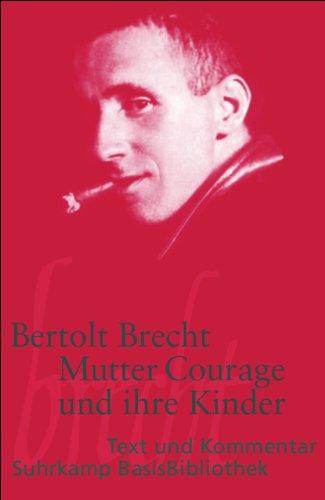 Mutter Courage und ihre Kinder: Eine Chronik aus dem Dreißigjährigen Krieg. Text und Kommentar por Bertolt Brecht