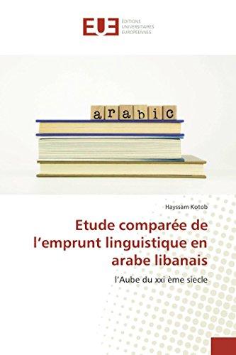 Etude comparée de l'emprunt linguistique en arabe libanais