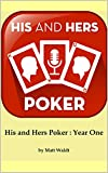 His and Hers Poker: Year One (English Edition)