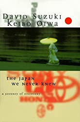 The Japan We Never Knew: A Voyage of Discovery by David Suzuki (1997-03-02)