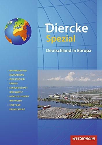 Diercke Spezial - Aktuelle Ausgabe für die Sekundarstufe II: Deutschland in Europa