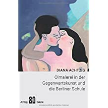 Ölmalerei in der Gegenwartskunst und die Berliner Schule: Moderne Kunst, erotische Kunst, Kunst Bilder, Moderne Malerei, Museum und Achtzig-Galerie