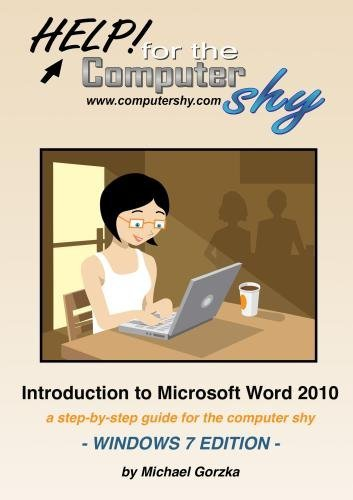 Preisvergleich Produktbild Help! for the Computer Shy: Introduction to Microsoft Word 2010 - A Step-by-step Guide for the Computer Shy,  Windows 7 Edition