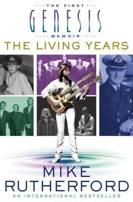 [(The Living Years: The First Genesis Memoir)] [Author: Mike Rutherford] published on (February, 2015)