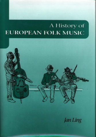 A History of European Folk Music by Jan Ling (1999-01-22)