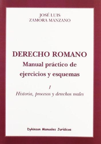 Derecho Romano. Manual práctico de ejercicios y esquemas.: Historia, procesos y derecho reales (Manuales Jurídicos)