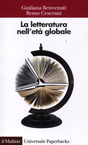 La letteratura nell'età globale (Universale paperbacks Il Mulino) por Giuliana Benvenuti