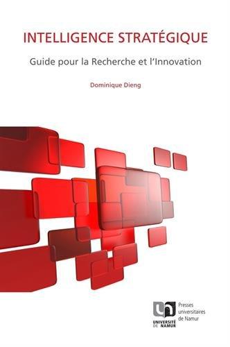 Intelligence stratégique : Guide pour la recherche et l'innovation