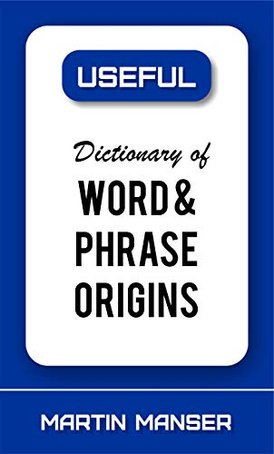 Dictionary of Word and Phrase Origins (Useful Reference Library Book 11) (English Edition)