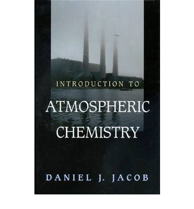 [ INTRODUCTION TO ATMOSPHERIC CHEMISTRY ] by Jacob, Daniel J ( Author) Jan-2000 [ Hardcover ]