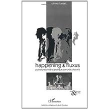 Happening et fluxus : Polyexpressivité et pratique concrète des arts (Arts & Sciences de l'Art) (French Edition)