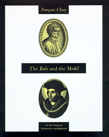 The Rule and the Model: On the Theory of Architecture and Urbanism