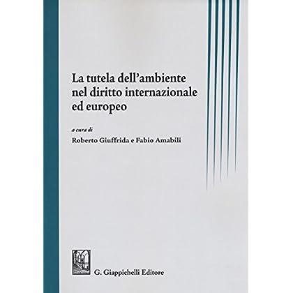 La Tutela Dell'ambiente Nel Diritto Internazionale Ed Europeo