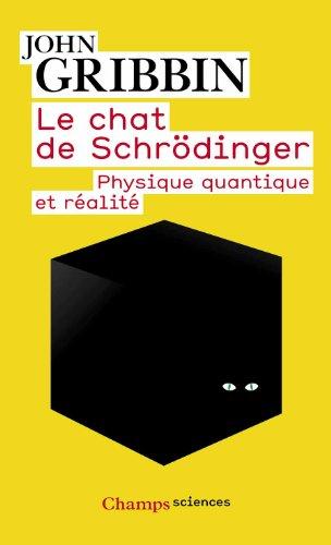 Le chat de Schrdinger : Physique quantique et ralit
