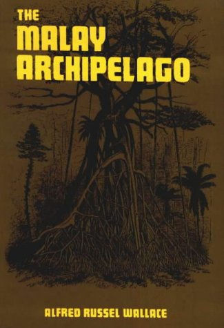 The Malay Archipelago: The Land of the Orang-utan and the Bird of Paradise por Alfred Russel Wallace