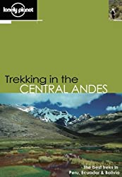 Trekking in the Central Andes (Lonely Planet Trekking in the Central Andes)
