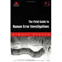 Field Guide to Human Error Investigations: