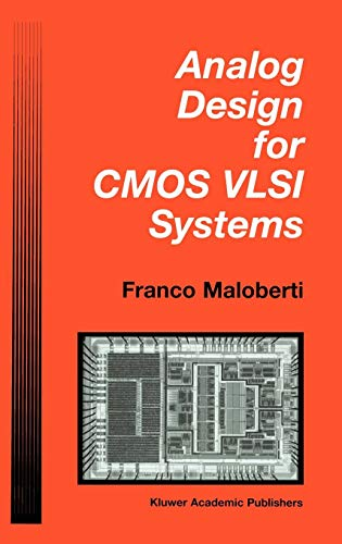 Analog Design for CMOS VLSI Systems (The Springer International Series in Engineering and Computer Science, Band 646) Cmos-system
