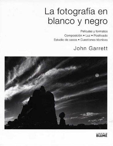 Fotografia En Blanco Y Negro, La por John Garrett