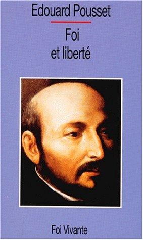 Foi et liberté : Présentation des Exercices spirituels de saint Ignace de Loyola