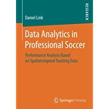 Data Analytics in Professional Soccer: Performance Analysis Based on Spatiotemporal Tracking Data