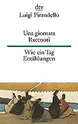 Una giornata Wie ein Tag: Racconti Erzählungen (dtv zweisprachig)