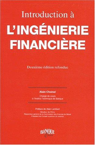 INTRODUCTION A L'INGENIERIE FINANCIERE. 2ème édition par Alain Choinel