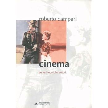 Cinema. Generi Tecniche Autori