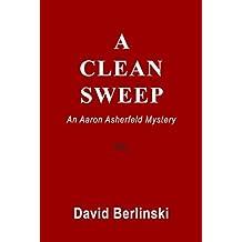 A Clean Sweep: An Aaron Asherfeld Mystery