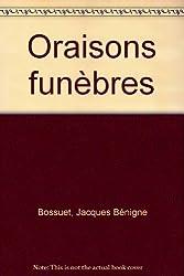 Oraisons funebres (Classiques Garnier)
