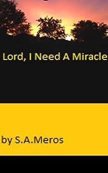 Lord, I Need A Miracle (English Edition) di [Meros, Sandra]