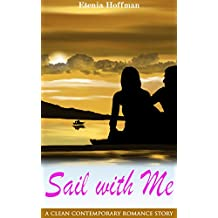 Sail with Me: A Clean Contemporary Romance Story (English Edition)