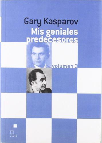 Mis geniales predecesores (vol.3) (tela) por Gary Kasparov