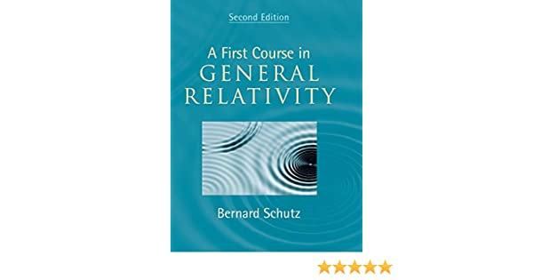 Finding My Way By Applying Relativity >> Buy A First Course In General Relativity Book Online At Low Prices