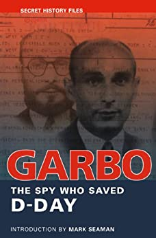 GARBO: The Spy Who Saved D-Day (Secret History Files) by [Archives, National]