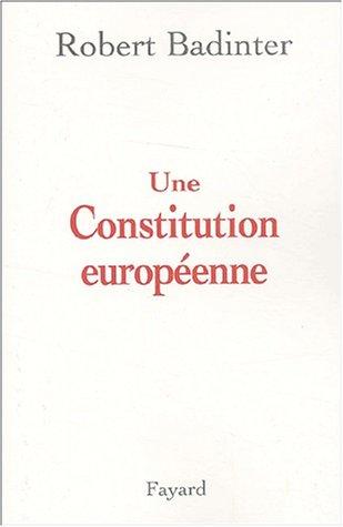 Une constitution européenne par Robert Badinter