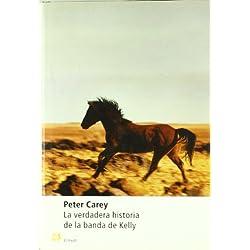 La verdadera historia de la banda de Kelly (Modernos y Clásicos) Premio Booker 2001