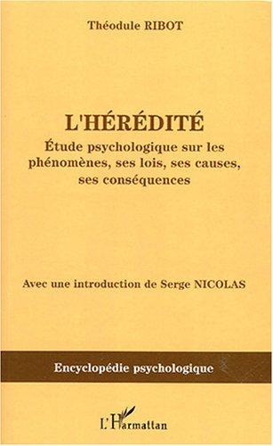L'hérédité : Etude psychologique sur ses phénomènes, ses lois, ses causes, ses conséquences (1873)